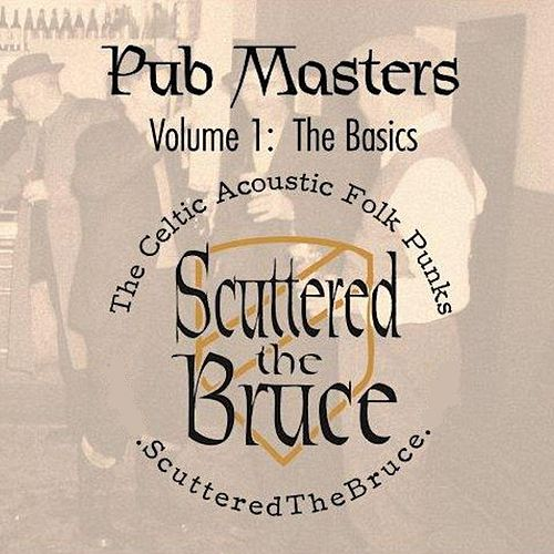 Play & Download Pub Masters, Vol. I (The Basics) by Scuttered the Bruce | Napster