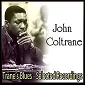 Trane's Blues - Selected Recordings by Various Artists