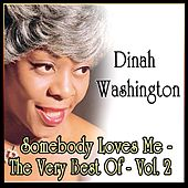Play & Download Dinah Washington: Somebody Loves Me - The Very Best Of - Vol. 2 by Dinah Washington | Napster
