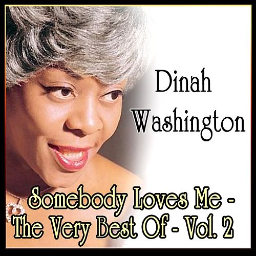 Dinah Washington: Somebody Loves Me - The Very Best Of - Vol. 2 by Dinah Washington