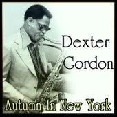 Dexter Gordon - Autumn In New York by Dexter Gordon