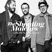 Play & Download Grownass Man by The Shouting Matches | Napster
