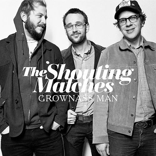 Grownass Man by The Shouting Matches