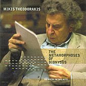 Play & Download The Metamorphoses Of Dionysus by Mikis Theodorakis (Μίκης Θεοδωράκης) | Napster