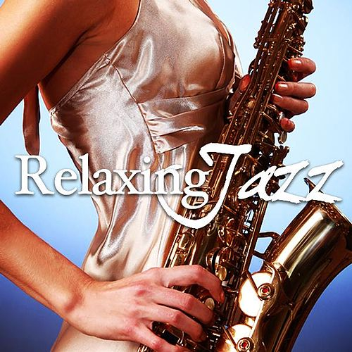 Play & Download Relaxing Jazz Music, Smooth Chill Dinner Background Instrumental Songs by Smooth Chill Dinner Background Instrumental Songs Relaxing Jazz Music | Napster