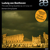 Play & Download Beethoven: The Late String Quartets Op. 127 & Op. 131 by Brentano String Quartet | Napster