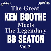Play & Download The Great Ken Boothe Meets The Legendary BB Seaton Vol.2 by Various Artists | Napster