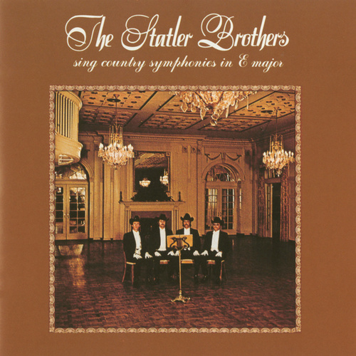 Play & Download Sing Country Symphonies In E Major by The Statler Brothers | Napster