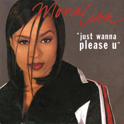 Play & Download Just Wanna Please U by Mona Lisa | Napster