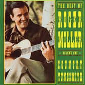 The Best Of Roger Miller, Volume One: Country Tunesmith by Roger Miller