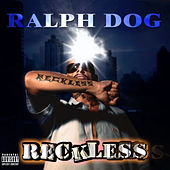 Play & Download Reckless by Ralph Dog | Napster