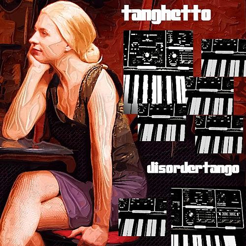 Play & Download Disorder Tango (Single) Moroder Mix by Tanghetto | Napster