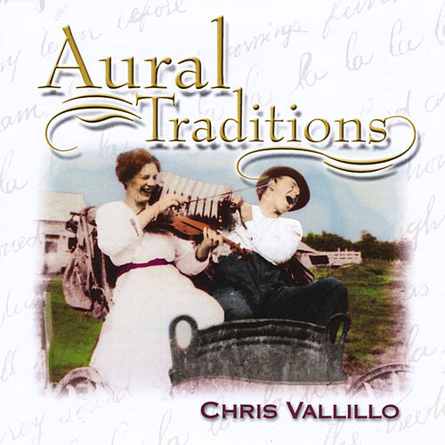 Aural Traditions by Chris Vallillo