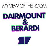 Play & Download Dairmount & Berardi Present My View Of The Room by Various Artists | Napster