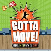 Gotta Move! by Go Fish