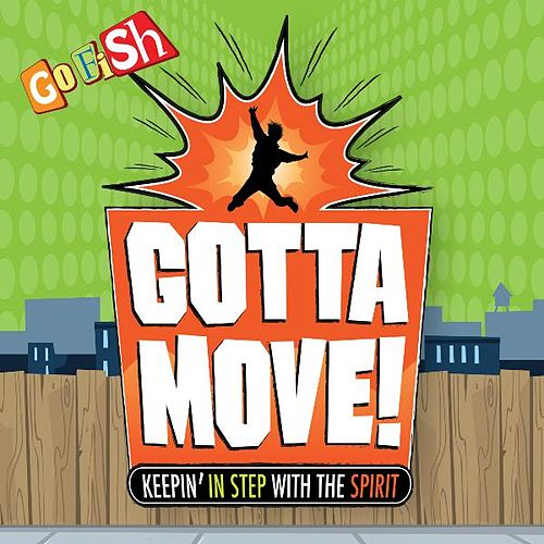 Play & Download Gotta Move! by Go Fish | Napster