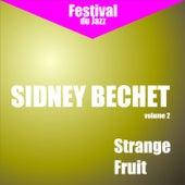 Play & Download Strange Fruit (Sidney Bechet - Vol. 2) by Sidney Bechet   Napster