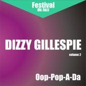 Play & Download Oop-Pop-A-Da (Dizzy Gillespie - Vol. 2) by Dizzy Gillespie | Napster