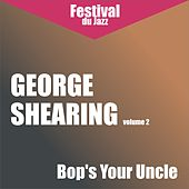 Bop's Your Uncle (George Shearing - Vol. 2) by George Shearing