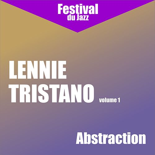 Abstraction (Lennie Tristano - Vol. 1) by Lennie Tristano