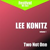 Play & Download Two Not One (Lee Konitz - Vol. 1) by Various Artists | Napster