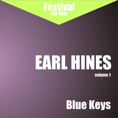 Blue Keys (Earl Hines - Vol. 1) by Earl Fatha Hines