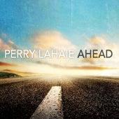 Ahead by Perry LaHaie
