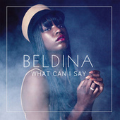 What Can I Say by Beldina