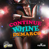Play & Download Continue Whine - Single by Demarco | Napster