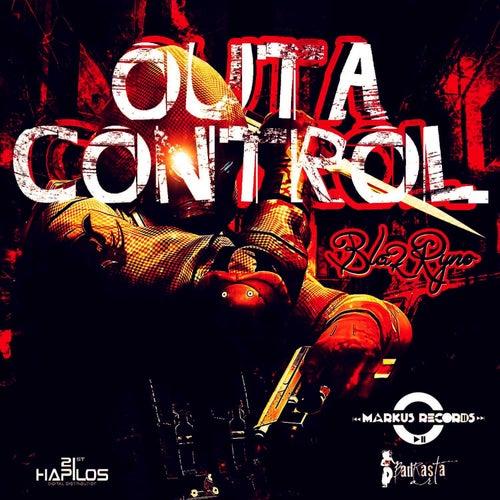 Outta Control - Single by Blak Ryno