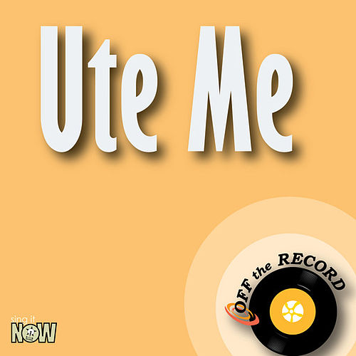 Play & Download Ute Me - Single by Off the Record | Napster