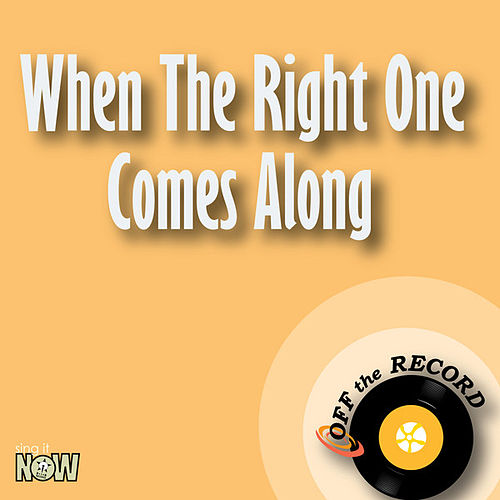 Play & Download When the Right One Comes Along - Single by Off the Record | Napster