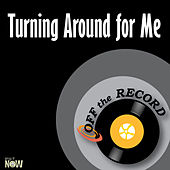 Turning Around for Me - Single by Off the Record