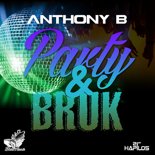 Play & Download Party & Broke - Single by Anthony B | Napster