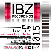 Play & Download Ya Lublu Techno by Elay Lazutkin | Napster