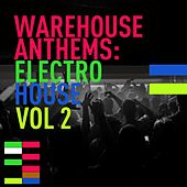 Warehouse Anthems: Electro House Vol. 2 - EP by Various Artists