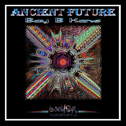 Ancient Future - Single by Bay B Kane