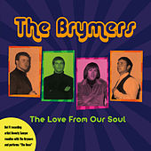 Play & Download The Love from Our Soul by The Brymers | Napster