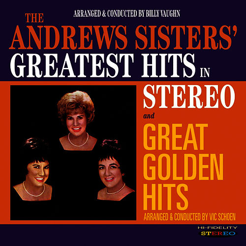 Play & Download The Andrews Sisters' Greatest Hits in Stereo / Great Golden Hits by The Andrews Sisters | Napster