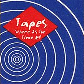 Play & Download Where Is The Time EP by Tapes | Napster