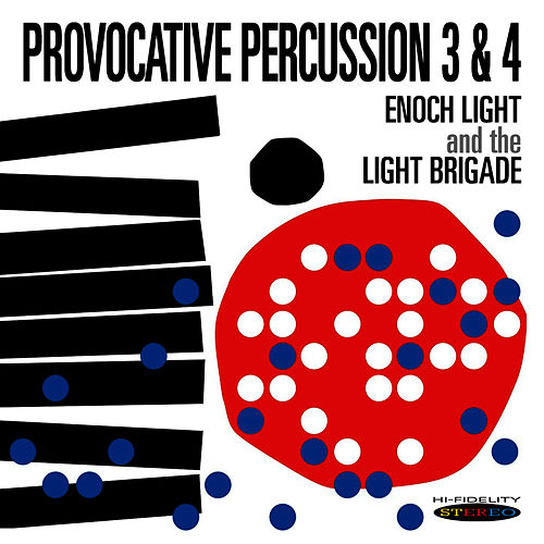 Play & Download Provocative Percussion 3 & 4 by Enoch Light | Napster