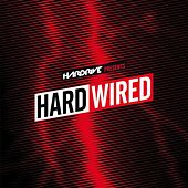 Play & Download Hardrive Presents Hardwired by Various Artists | Napster