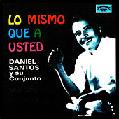 Play & Download Lo Mismo Que a Usted by Daniel Santos | Napster