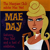 Play & Download Mae Day: The Masquers Club Salutes Mae West by Mae West | Napster