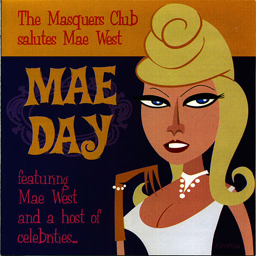 Mae Day: The Masquers Club Salutes Mae West by Mae West