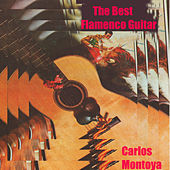 Play & Download The Best Flamenco Guitar by Carlos Montoya | Napster