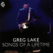 Songs Of A Lifetime by Greg Lake