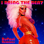 Play & Download I Bring The Beat: Remixes by RuPaul | Napster