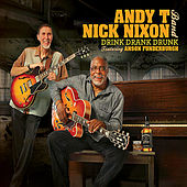 Drink Drank Drunk by Andy T - Nick Nixon Band