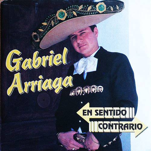 Play & Download En Sentido Contrario by Gabriel Arriaga | Napster